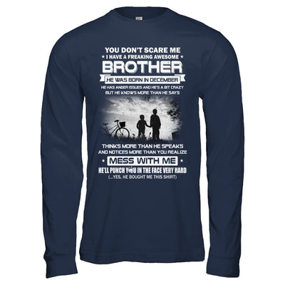 Freaking Awesome Brother He Was Born In December Sister T-Shirt & Hoodie | Teecentury.com