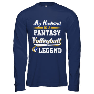 My Husband Is A Fantasy Volleyball Legend T-Shirt & Hoodie | Teecentury.com