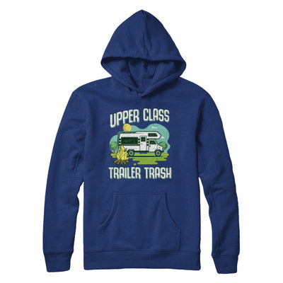 Upper Class Trailer Trash Dad Mom Grandpa Grandma Camping T-Shirt & Hoodie | Teecentury.com