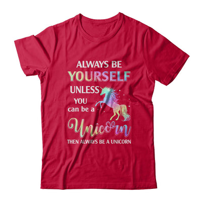 Always Be Yourself Unless You Can Be A Unicorn Magic T-Shirt & Hoodie | Teecentury.com