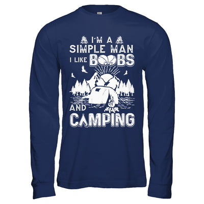 I'm A Simple Man I Like Boobs And Camping T-Shirt & Hoodie | Teecentury.com