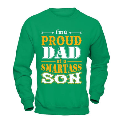 I'm A Proud Dad Of A Smartass Son T-Shirt & Hoodie | Teecentury.com