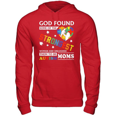 God Found Some Of Strongest Women And Unleashed Them To Me Autism Mom T-Shirt & Hoodie | Teecentury.com