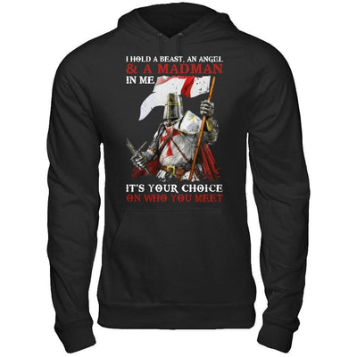 Knight Templar I Hold A Beast An Angel And A Madman In Me T-Shirt & Hoodie | Teecentury.com