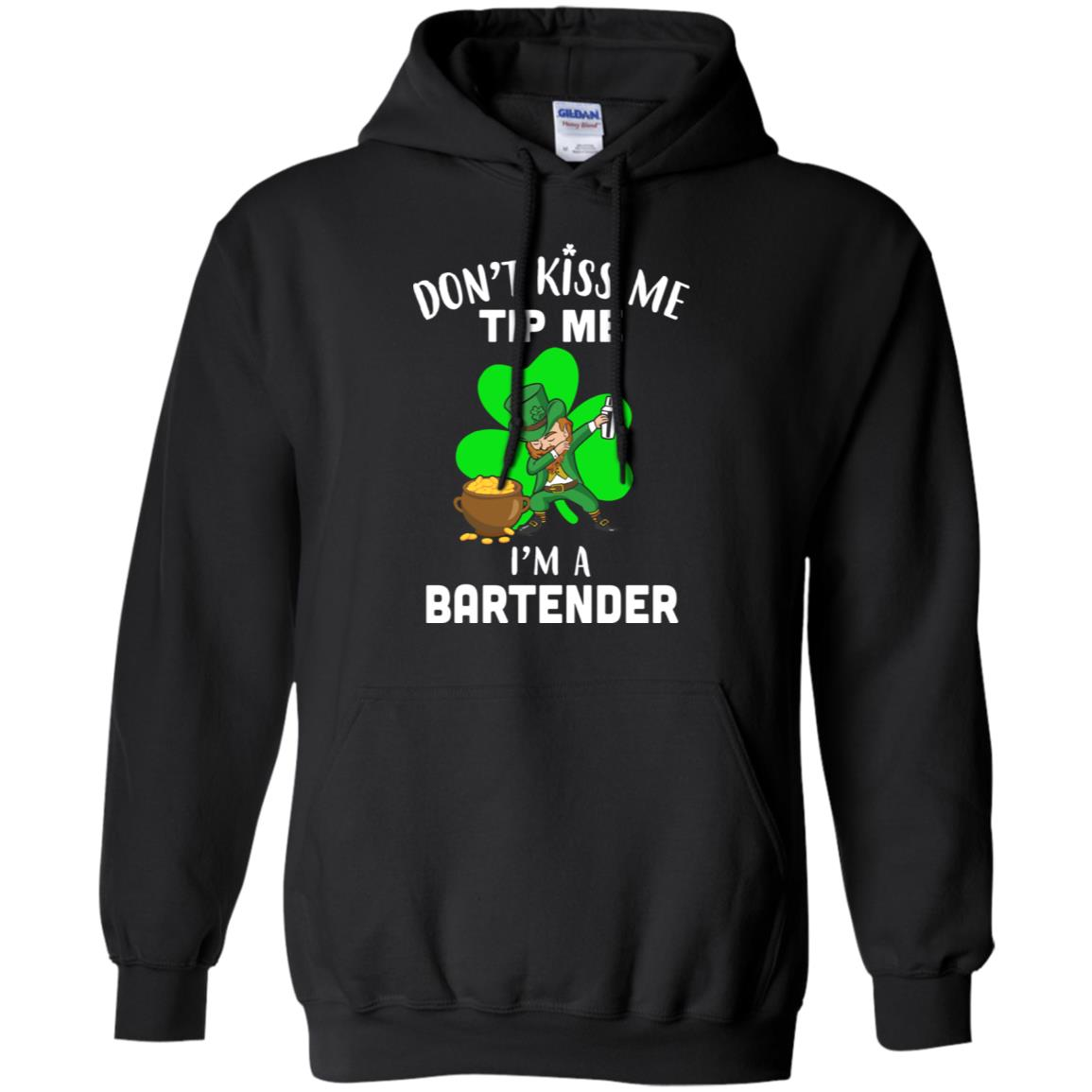 Funny Don't Kiss Me Tip Me I'm A Bartender St Patrick Day