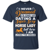 I'd End Up Dating A Super Sexy Horse Lady T-Shirt & Hoodie | Teecentury.com
