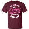 The Crazy Dog Ladies Are Born In January T-Shirt & Hoodie | Teecentury.com