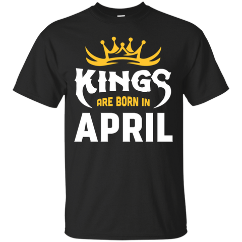 Kings Are Born In April T-Shirt & Hoodie | Teecentury.com