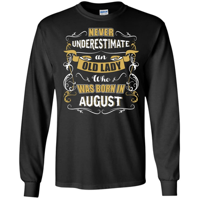 An Old Lady Who Was Born In August T-Shirt & Hoodie | Teecentury.com