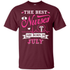 The Best Nurses Are Born In July T-Shirt & Hoodie | Teecentury.com