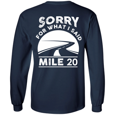 Sorry What I Said At Mile 20 T-Shirt & Hoodie | Teecentury.com