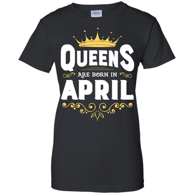 Queens Are Born In April T-Shirt & Hoodie | Teecentury.com