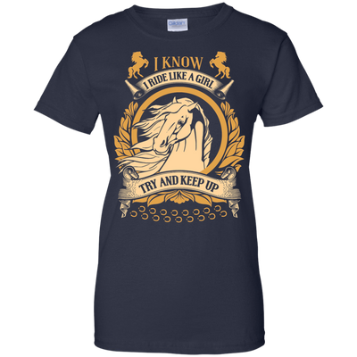 I Ride Like A Girl Try To Keep Up T-Shirt & Hoodie | Teecentury.com