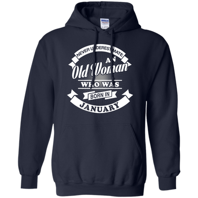 Never Underestimate An Old Woman Who Was Born In January T-Shirt & Hoodie | Teecentury.com