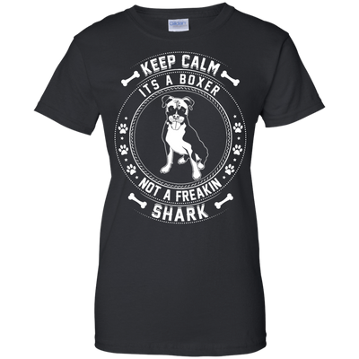 Keep Calm It's A Boxer Not A Freaking Shark T-Shirt & Hoodie | Teecentury.com