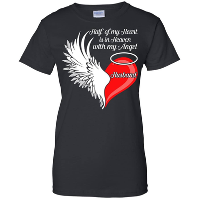 Husband Half My Heart Is In Heaven With My Angel T-Shirt & Hoodie | Teecentury.com