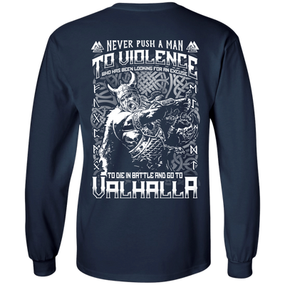 Never Push A Man To Violence Who Go To Valhalla T-Shirt & Hoodie | Teecentury.com