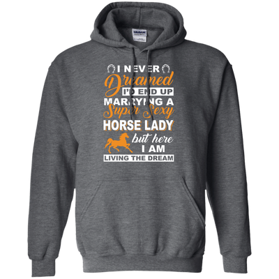 I'd End Up Marrying A Super Sexy Horse Lady T-Shirt & Hoodie | Teecentury.com