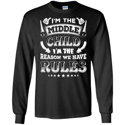 I'm The Middle Child I'm The Reason We Have Rules T-Shirt & Hoodie | Teecentury.com