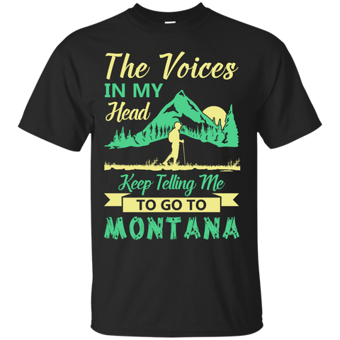 The Voices In My Head Keep Telling Me To Go To Montana T-Shirt & Hoodie | Teecentury.com