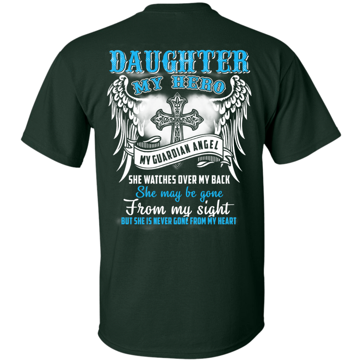 My Daughter My Hero My Guardian Angel She Watches Over My Back Shirt