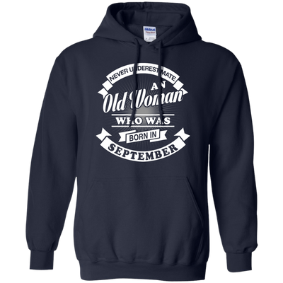 Never Underestimate An Old Woman Who Was Born In September T-Shirt & Hoodie | Teecentury.com