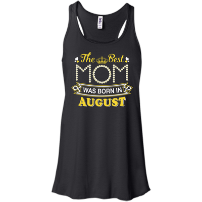 The Best Mom Was Born In August T-Shirt & Hoodie | Teecentury.com