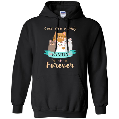 Cats Are Family Family Is Forever T-Shirt & Hoodie | Teecentury.com