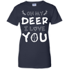 Oh My Deer I Love You T-Shirt & Hoodie | Teecentury.com