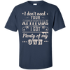 I Don't Need Your Attitude T-Shirt & Hoodie | Teecentury.com