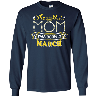 The Best Mom Was Born In March T-Shirt & Hoodie | Teecentury.com