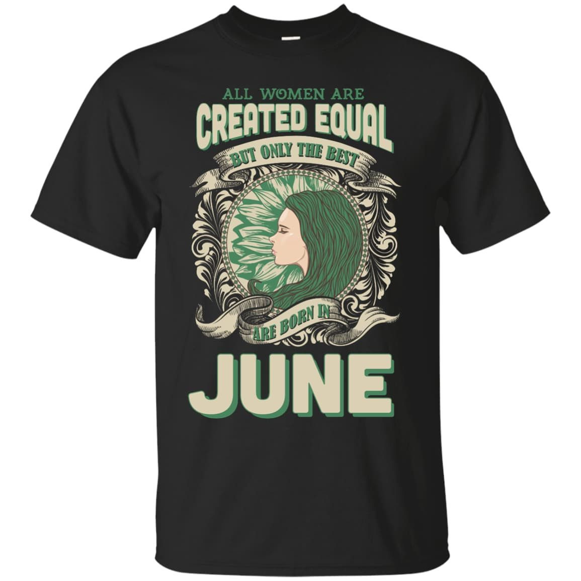 f32868885 All Women Are Created Equal The Best Born In JUNE Shirt & Hoodie ...