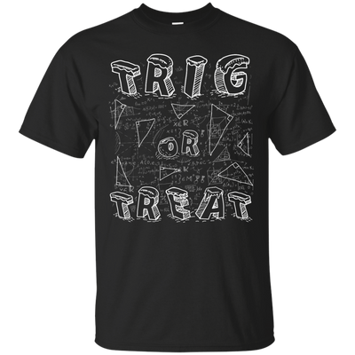 Trig Or Treat Math T-Shirt & Hoodie | Teecentury.com