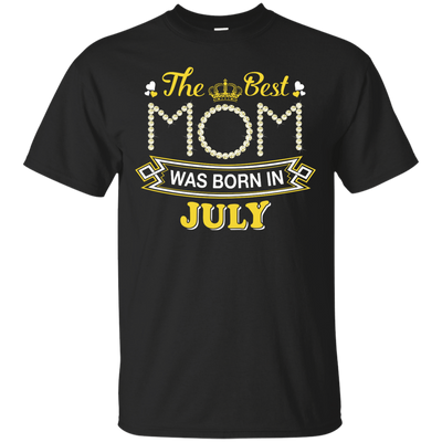 The Best Mom Was Born In July T-Shirt & Hoodie | Teecentury.com