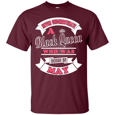 Never Underestimate A Black Queen Who Was Born In May T-Shirt & Hoodie | Teecentury.com