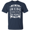 Some Days I Just Stay Inside Because It Feels Too Peopley T-Shirt & Hoodie | Teecentury.com