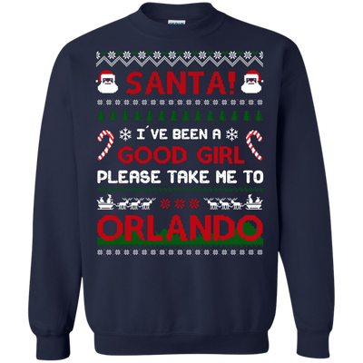 Santa I've Been A Good Girl Please Take Me To Orlando T-Shirt & Hoodie | Teecentury.com