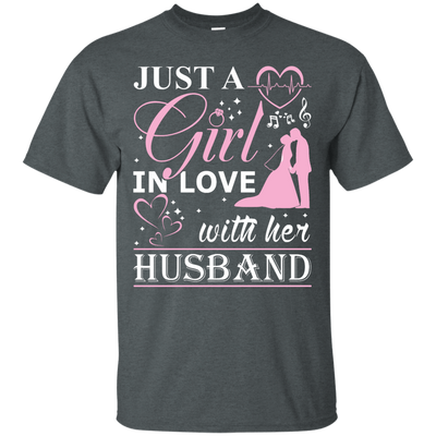 Just A Girl In Love With Her Husband T-Shirt & Hoodie | Teecentury.com