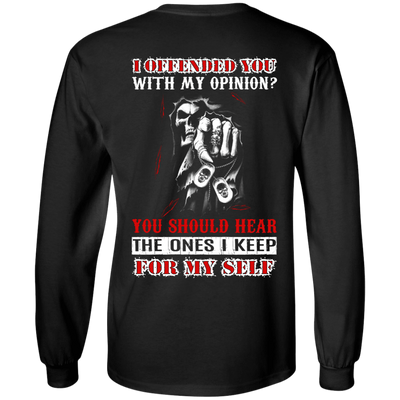I Offended You With My Opinion T-Shirt & Hoodie | Teecentury.com