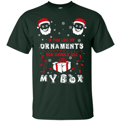 If You Like My Ornaments You Should Se My Box T-Shirt & Hoodie | Teecentury.com