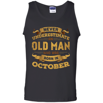 Never Underestimate An Old Man Who Was Born In October T-Shirt & Hoodie | Teecentury.com