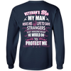 Veteran is Wife My Man Risks His Life To Save Strangers T-Shirt & Hoodie | Teecentury.com