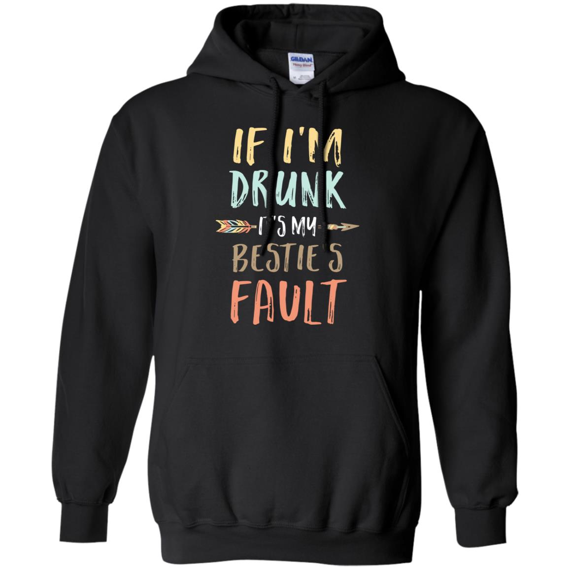 Funny If I'm Drunk It's My Bestie's Fault Drink Wine