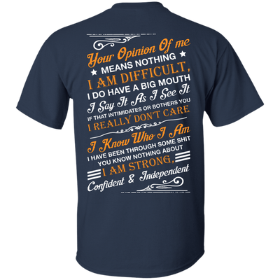 Your Opinion Of Me Means Nothing I Am Difficult T-Shirt & Hoodie | Teecentury.com