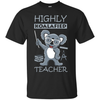 Highly Koalafied Teacher T-Shirt & Hoodie | Teecentury.com