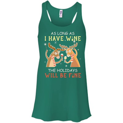 As Long As I Have Wine The Holidays Will Be Fine T-Shirt & Hoodie | Teecentury.com