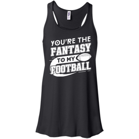 You're The Fantasy To My Football T-Shirt & Hoodie | Teecentury.com
