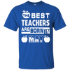 The Best Teachers Are Born In May T-Shirt & Hoodie | Teecentury.com
