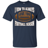 I Vow To Always Love You Even During Football Season T-Shirt & Hoodie | Teecentury.com