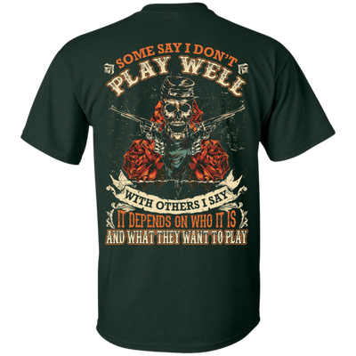 I say it depends on who it is and what they want to play T-Shirt & Hoodie | Teecentury.com